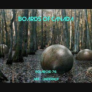 Boards Of Canada - Polaroid 76 Mix Linderhof