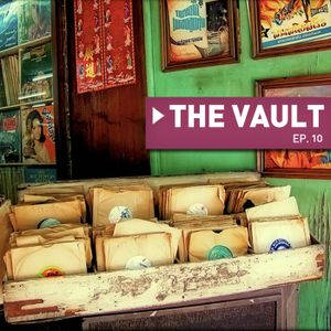 The Vault - Ep.10