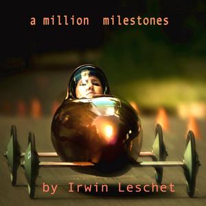 """a million milestones"" DJ Mix by Irwin Leschet"