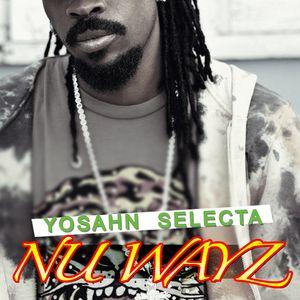 Yosahn Selecta - Nu Wayz