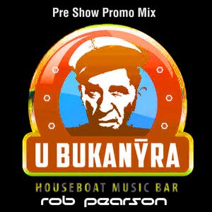 Rob Pearson - 20 Years of Bukanyr Boat, Pre Show DJ Promo Mix