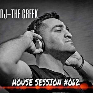 DJ-THE GREEK @ HOUSE SESSION #062
