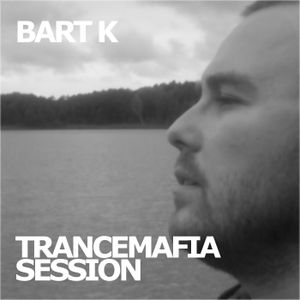 Bart K Pres. TranceMafia Session 028