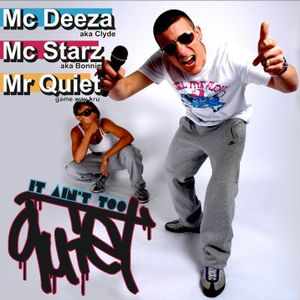 Mr Quiet / Mc Deeza & Starz AKA Bonnie and Clyde