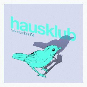 HausKlub - MixCloud #04