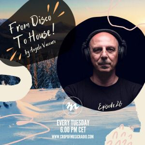Angelo Vaccaro - From Disco To House - Episode 26