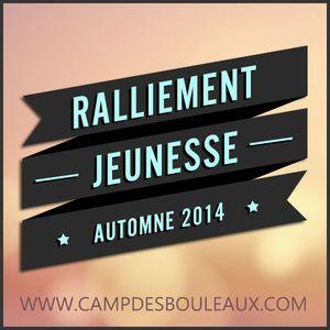 Ralliement Jeunesse - Automne 2014 - Session 2