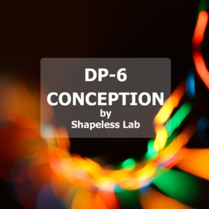 DP-6 Conception by Shapeless Lab