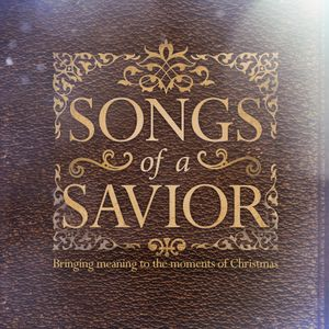SONGS OF A SAVIOR - O Come, O Come, Emmanuel (Part 3)