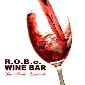R.O.B.o. - Wine Bar Music Essentials