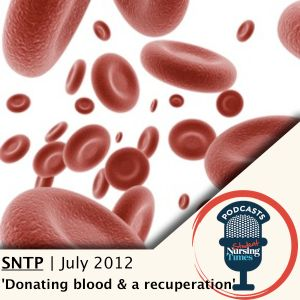 SNTP 3.0: July 2012 - 'Donating Blood & A Recuperation'