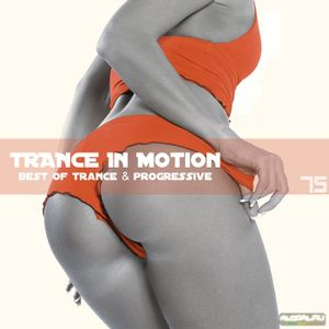 Trance In Motion Vol 75