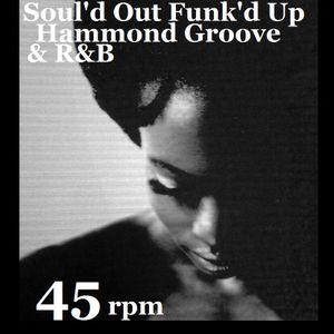 Soul'd Out  Funk'd Up  Hammond Groove & R&B -(45 rpm)
