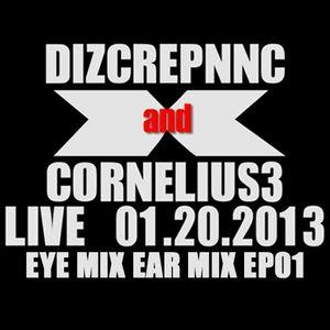 DIZCREPNNC& Cornelius3 - EyeMixEar ep. 1