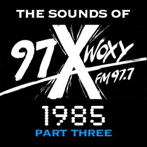 The Sounds of 97X WOXY, 1985 Pt. III