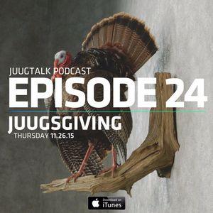 Episode 24: Juugsgiving