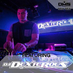 DMS MINI MIX WEEK #277 DJ DEXTEROUS