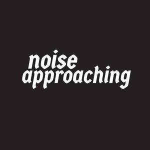 NOISE APPROACHING - AUGUST 3 - 2016