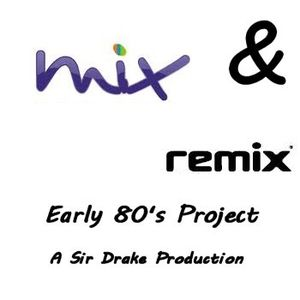 Mix&Remix - Early 80's mix by Sir Drake