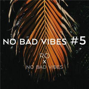 RO - NO BAD VIBES #5