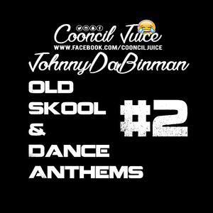 Old Skool & Dance Anthems #2 Facebook Live Show 17.03.17 (www.facebook.com/CooncilJuice)