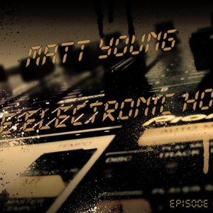 Matt Young - The Electronic Hour #4