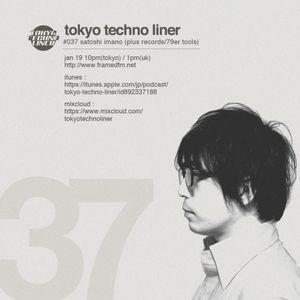 Tokyo Techno Liner EP037 - SATOSHI IMANO
