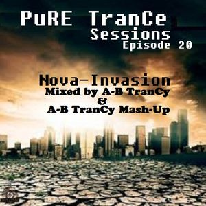 Pure Trance Sessions [Episode 20] Nova Invasion