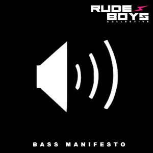 Rude Boys Collective - Bass Manifesto