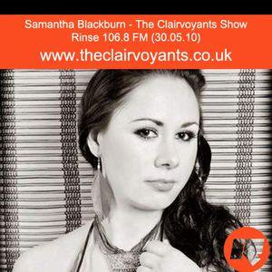The Clairvoyants - Rinse FM Show w/ Samantha Blackburn (30.05.10)