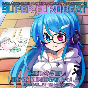 Best 25 Of Super Eurobeat Vol. 9 -SEB Vol. 81 To Vol. 90-