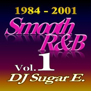 Smooth R&B Mix 1 (1984-2001) - DJ Sugar E.
