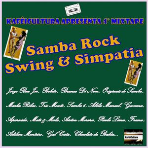 KaFéiCultura Apresenta 4° Mixtape - Samba Rock Swing & Simpatia