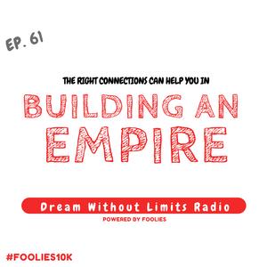 EP. 61 - Building an Empire