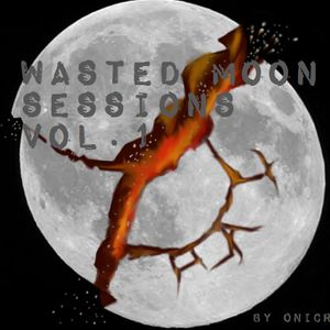Wasted Moon sessions vol.1