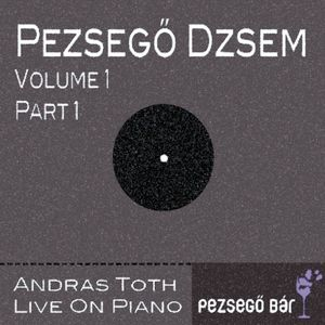 Andras Toth live on Piano @ Pezsegobar part1