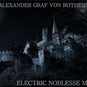 ALEXANDER GRAF VON ROTHENSTEIN - ELETRONIC NOBLESSE MIX