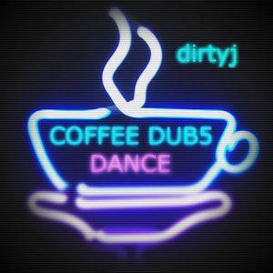 COFFEE DUB5 - Dirty Dance - DirtyJ