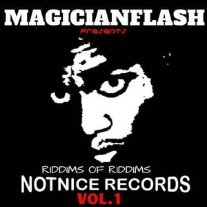 MAGICIAN FLASH - NOTNICE RIDDIMS OF RIDDIMS VOL.1