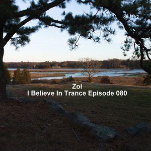 Zol - I Believe In Trance Episode 080