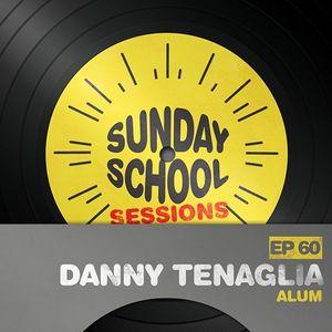 Danny Tenaglia - Sunday School Sessions - Episode 060 - March 2016