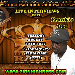 FRANKIE BEE LIVE INTERVIEW ON ZIONHIGHNESS RADIO 082917