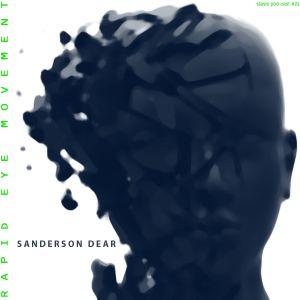 Sanderson Dear - Rapid Eye Movement