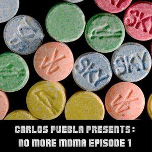No More MDMA Episode 1