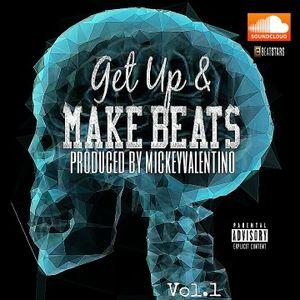 get up & make beats by MickeyValentino