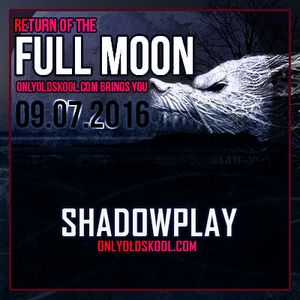 The Return Of Full Moon with DJ Shadowplay Live on onlyoldskool.com 09/07/2016 Darkcore Special