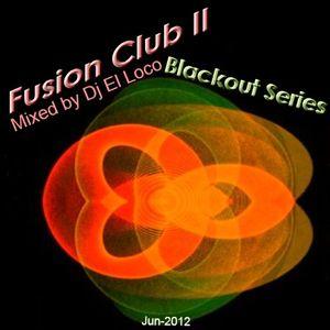 Fusion Club II Blackout Series- Siempre Ibiza - Mixed by Dj El Loco