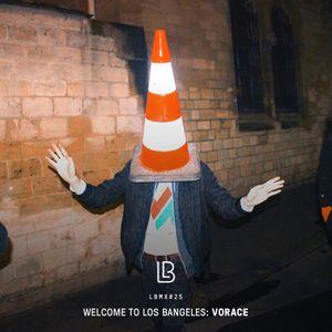 LBMX#25 • Welcome to Los Bangeles – Vorace