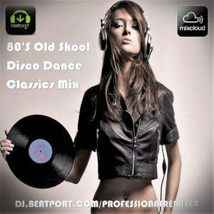 80'S Old Skool Disco Dance Classics Mix by Professional