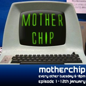 MotherChip #2 26th January